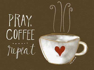 Pray, Coffee, Repeat Poster by Katie Doucette