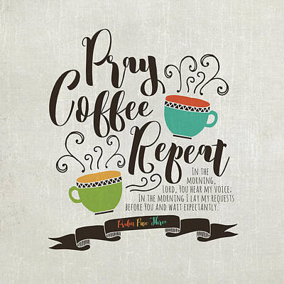 Pray, Coffee, Repeat Poster by Tammy Apple