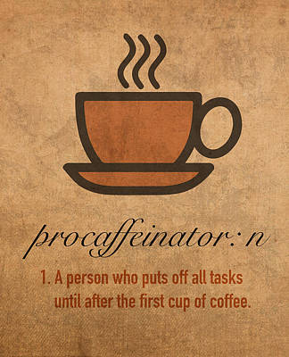 Procaffeinator Caffeine Procrastinator Humor Play On Words Motivational Poster Poster by Design Turnpike