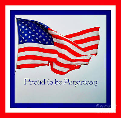 Proud To Be American Poster by Eva Thomas