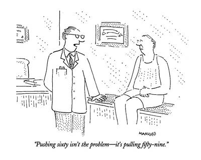 Pushing Sixty Isn't The Problem - It's Pulling Poster by Robert Mankoff