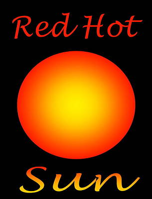 Poster featuring the digital art Red Hot Sun by Gayle Price Thomas