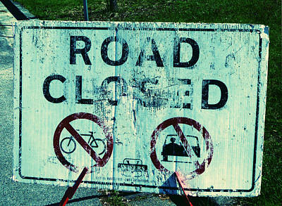 Poster featuring the photograph Road Closed by Laurie Tsemak