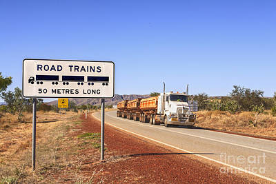Road Train Warning Sign And Roadtrain Just Passing By Poster by Colin and Linda McKie