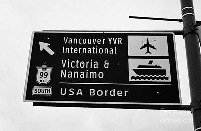 roadsign for vancouver airport victoria nanaimo ferries and route 99 south to the USA border Vancouv Poster by Joe Fox
