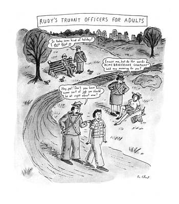 Rudy's Truant Officers For Adults Poster by Roz Chast