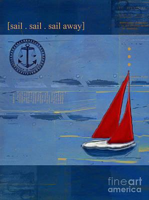 Sail Sail Sail Away Poster by Aimelle