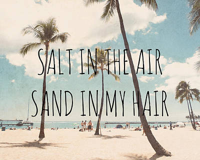 Salt In The Air Sand In My Hair Poster