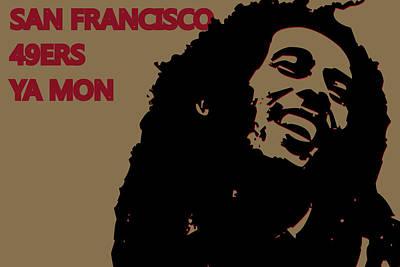 San Francisco 49ers Ya Mon Poster by Joe Hamilton