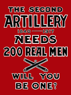 Second Artillery Needs 200 Real Men Poster by God and Country Prints