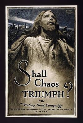 Shall Chaos Triumph - W W 1 - 1919 Poster by Daniel Hagerman