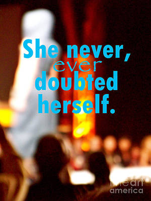 She Never Ever Doubted Herself  Poster