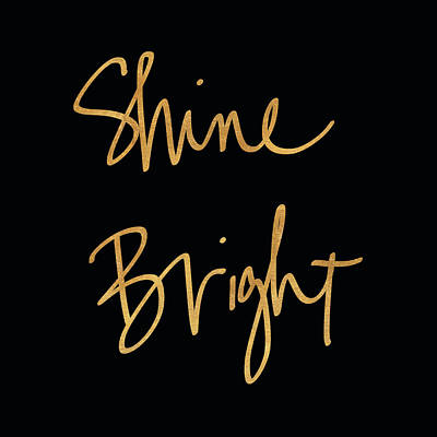 Shine Bright On Black Poster by South Social Studio