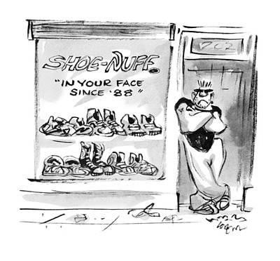 Shoe-nuff In Your Face Since '88 Poster by Lee Lorenz