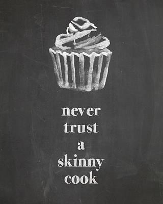 Skinny Cook Poster by Nancy Ingersoll