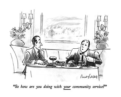 So How Are You Doing With Your Community Service? Poster by Mort Gerberg
