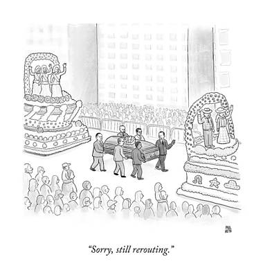 Sorry, Still Rerouting Poster by Paul Noth