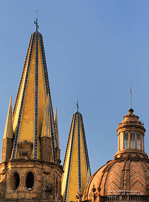 Poster featuring the photograph Spires And Dome - Cathedral Of Guadalajara Mexico by David Perry Lawrence