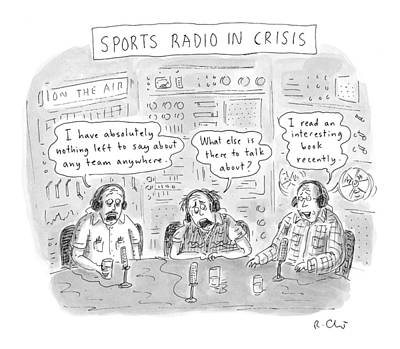 Sports Radio In Crisis Poster by Roz Chast