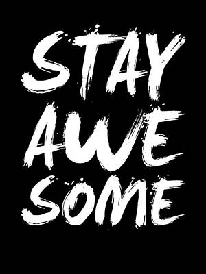 Stay Awesome Poster Black Poster by Naxart Studio