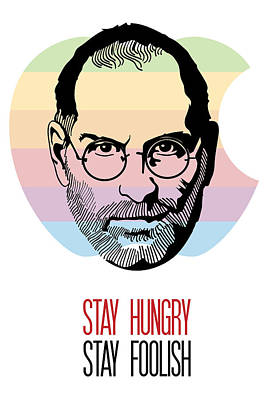 Stay Hungry Stay Foolish Poster by Florian Rodarte