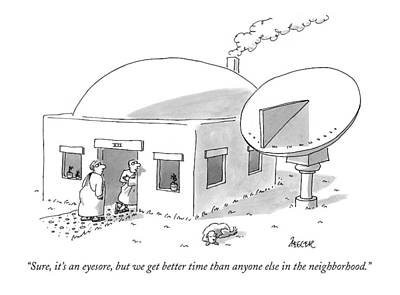 Sure, It's An Eyesore, But We Get Better Time Poster by Jack Ziegler
