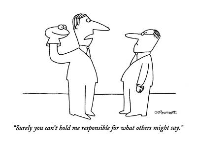 Surely You Can't Hold Me Responsible For What Poster by Charles Barsotti
