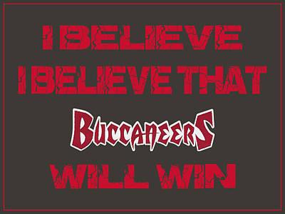 Tampa Bay Buccaneers I Believe Poster by Joe Hamilton