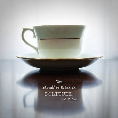 Tea Should Be Taken In Solitude Poster by Claire Carpenter