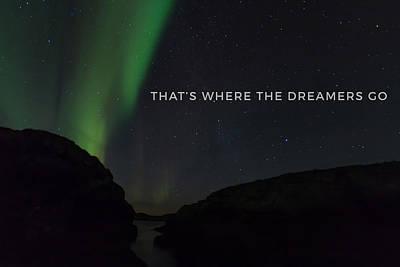 That's Where The Dreamers Go Poster by Aldona Pivoriene