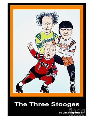 The 3 Stooges Playing Roller Derby Poster by Jim Fitzpatrick