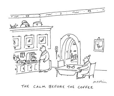 The Calm Before The Coffee Poster by Michael Maslin