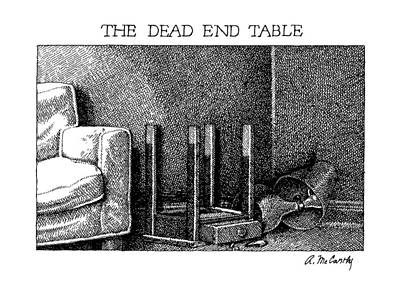 The Dead End Table Poster by Ann McCarthy