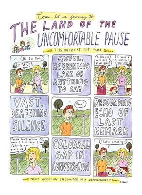 The Land Of The Uncomfortable Pause Poster by Roz Chas
