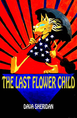 The Last Flower Child Book Cover Art By Stanley Mouse Poster by Dava Sheridan