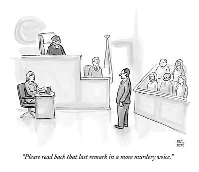 The Scene Is A Courtroom. A Lawyer Is Looking Poster by Paul Noth