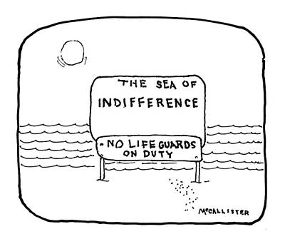 The Sea Of Indifference No Lifeguards On Duty Poster
