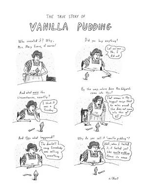 The True Story Of Vanilla Pudding Poster by Roz Chast