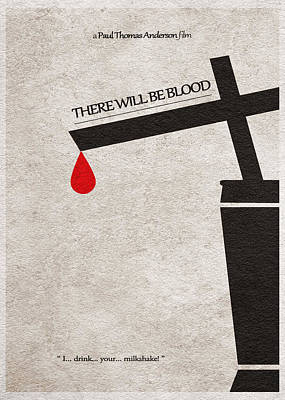 There Will Be Blood Poster by Ayse Deniz