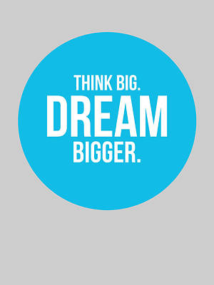 Think Big Dream Bigger Circle Poster 2 Poster by Naxart Studio