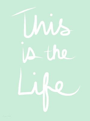 This Is The Life Poster by Linda Woods