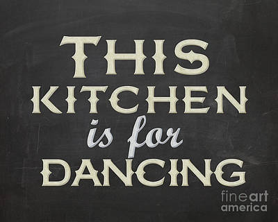 This Kitchen Is For Dancing Poster by Natalie Skywalker
