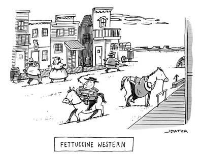 Title: Fettucini Western. Fat Cowboys Ride Horses Poster by Joe Dator