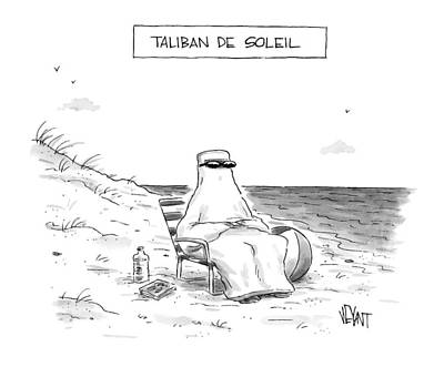 Title: Taliban De Soleil. A Woman Sits Sunbathing Poster by Christopher Weyant