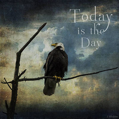 Today Is The Day - Inspirational Art By Jordan Blackstone Poster