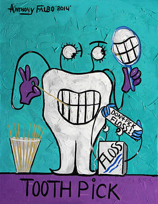 Tooth Pick Dental Art By Anthony Falbo Poster by Anthony Falbo