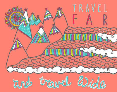 Travel Far  Poster by Susan Claire