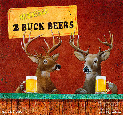 Two Buck Beers... Poster by Will Bullas