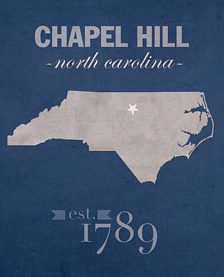 University Of North Carolina Tar Heels Chapel Hill Unc College Town State Map Poster Series No 076 Poster by Design Turnpike