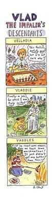 Vlad The Impaler's Descendants Poster by Roz Chast